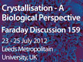 Crystallisation – A  Biological Perspective: Faraday Discussion 159