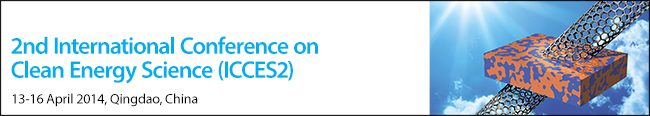 2nd International Conference on Clean Energy Science (ICCES2) 13-16 April 2014, Qingdao, China