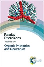 Faraday Discussions Volume 174: Organic Photonics and Electronics