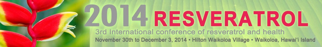 The Resveratrol 2014 conference will take place in Hawaii from 30th November to 3rd December