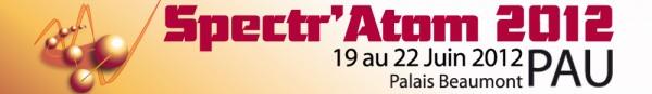 Spectr'Atom conference, 19-22 June 2012, Pau, France