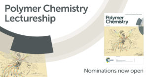 Polymer Chemistry lectureship open for nominations