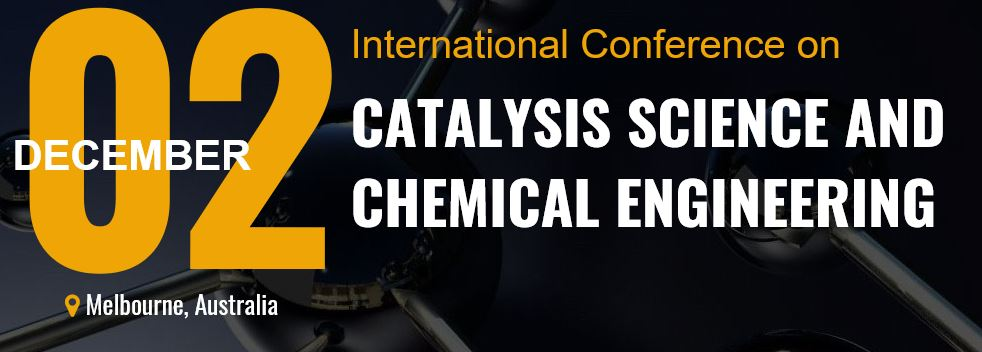 International Conference on Catalysis Science and Chemical Engineering CatScience 2019