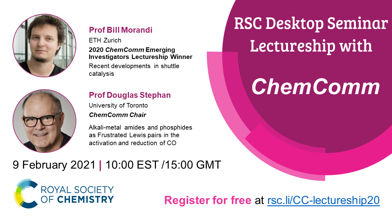 RSC Desktop Seminar, #RSCLectureship, #RSCDesktopSeminar, Bill Morandi, ChemCOmm Emerging Investigators Lectureship, Douglas Stephan, shuttle catalysis, ETH Zurich, frustrated Lewis pairs, alkali-metal amides, reduction of CO, CO activation