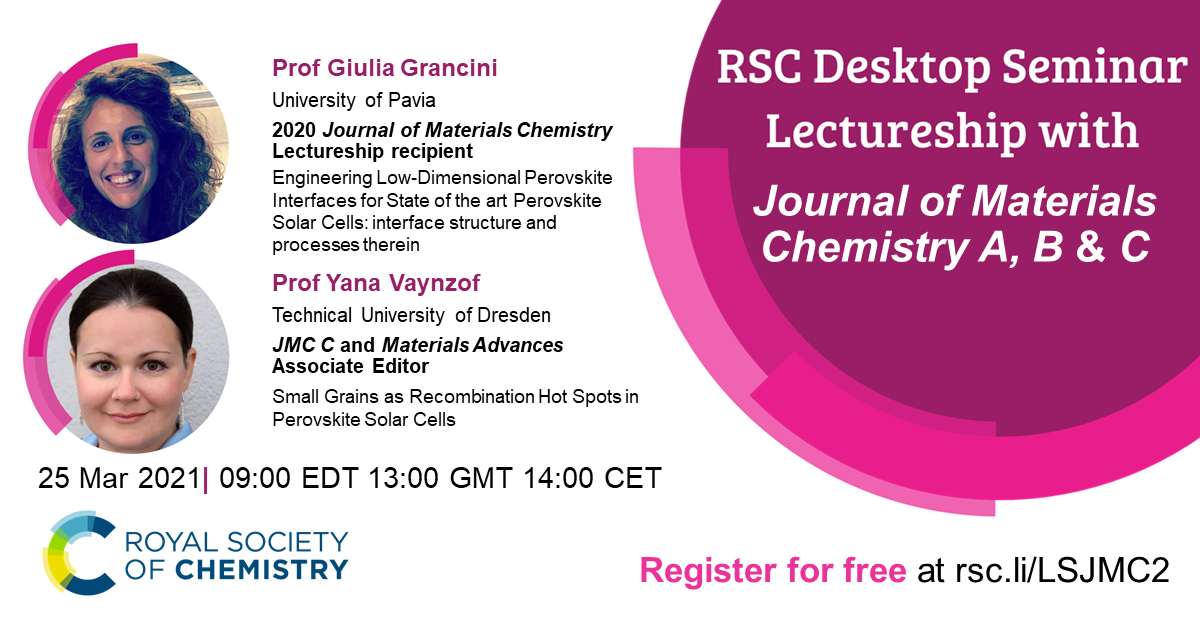 RSC Desktop Seminar, #RSCLectureship, #RSCDesktopSeminar, Giulia Grancini, Journal of Materials Chemistry Lectureship, Vana Vaynzof, perovskite solar cells, perovskite interface, University of Pavia, Technical University of Dresden