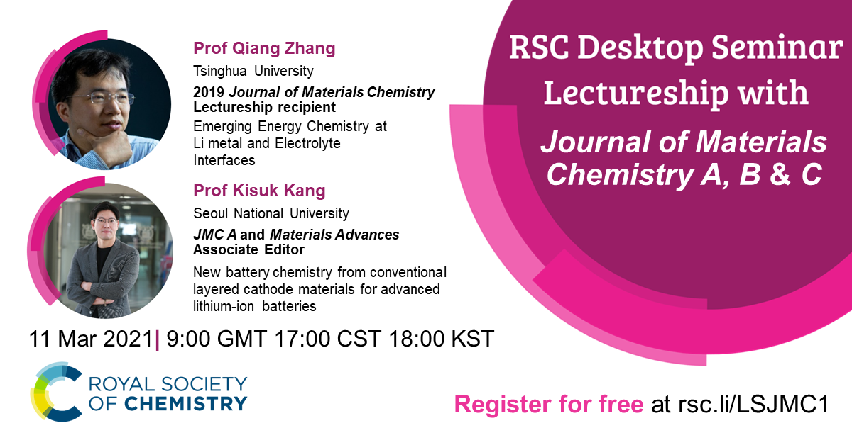 RSC Desktop Seminar, #RSCLectureship, #RSCDesktopSeminar, Qiang Zhang, Journal of Materials Chemistry Lectureship, Kisuk Kang, energy chemistry, Li metal, electrolyte interfaces, battery chemistry, cathode materials, lithium-ion batteries, Tsinghua University, Seoul National University