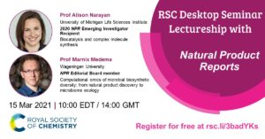 RSC Desktop Seminar, #RSCLectureship, #RSCDesktopSeminar, Alison Narayan, University of Michigan, Natural Product Reports Lectureship, Marnix Medema, Wagenigen University, biocatalysis, synthesis, natural product discovery, microbiome ecology