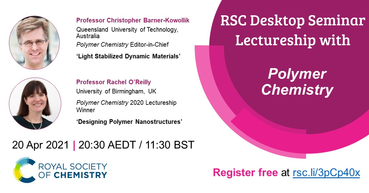 RSC Desktop Seminar, #RSCLectureship, #RSCDesktopSeminar, Rachel O'Reilly, Polymer Chemistry Lectureship, Christopher Barner-Kowollik, polymer nanostructures, University of Birmingham, dynamic materials