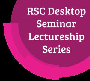 RSC Desktop Seminar Lectureship Series; RSC Desktop Seminar; RSC Lectureship Seminar