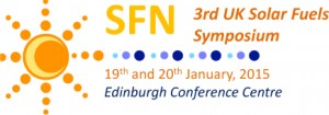 SFN 3rd UK Solar Fuels Symposium 19th and 20th January, 2015 Edinburgh Conference Centre
